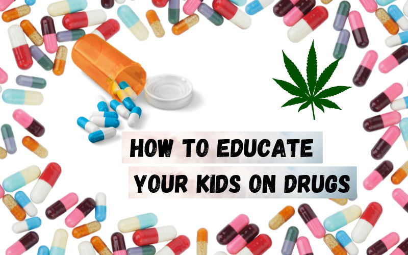 How to educate your kids on drugs
