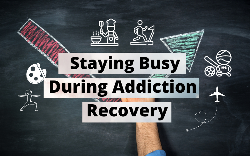 Staying Busy During Addiction los angeles