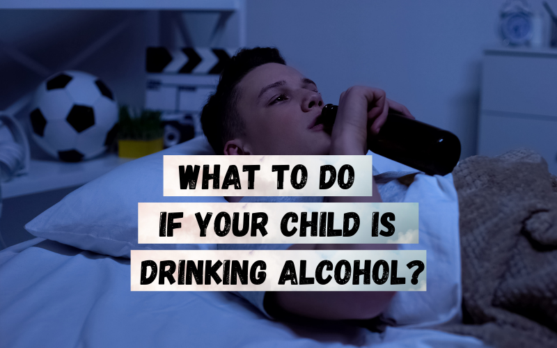 What to do if your child is drinking alcohol los angeles