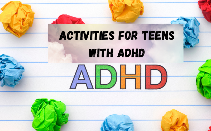 Best Activities for Teens with ADHD