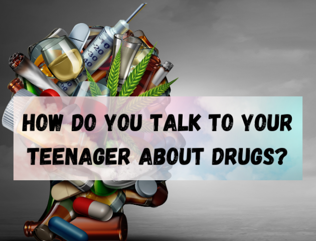 How Do You Talk To Your Teenager About Drugs Los Angeles California