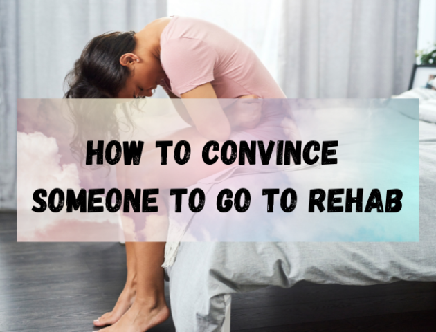How To Convince Someone To Go To Rehab Los Angeles California