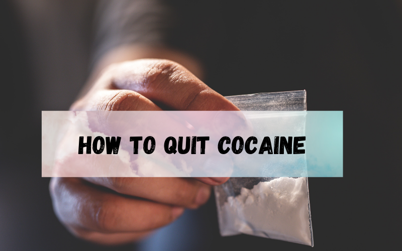 How to Quit Cocaine: 10 Tips For Getting Clean