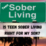 Is Teen Sober Living Right For My Son los angeles ca